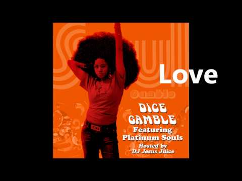 Dice Gamble - Love - Song (Soul Gamble 2009)