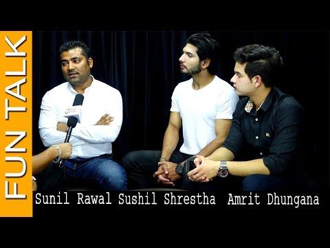 FUN TALK   Sayad -2  Sunil Rawal   नयाँ कलाकारलाई लिएर पनि मैले हिट फिल्म दिइरहेको छु