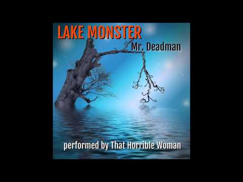 That Horrible Woman presents Tales From Deadman's Tome - Lake Monster - Mr. Deadman