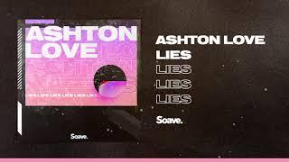 Ashton Love - Lies