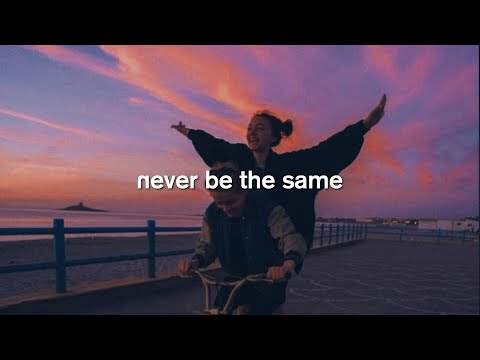 never be the same – austin (lyrics cover)