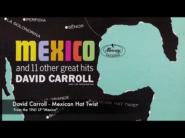 David Carroll - Mexican Hat Twist