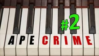 ApeCrime spielt Klavier #2 :)