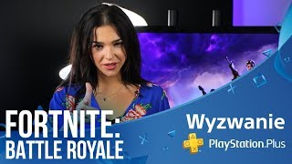 #WyzwaniePSPlus | Fortnite: Battle Royale