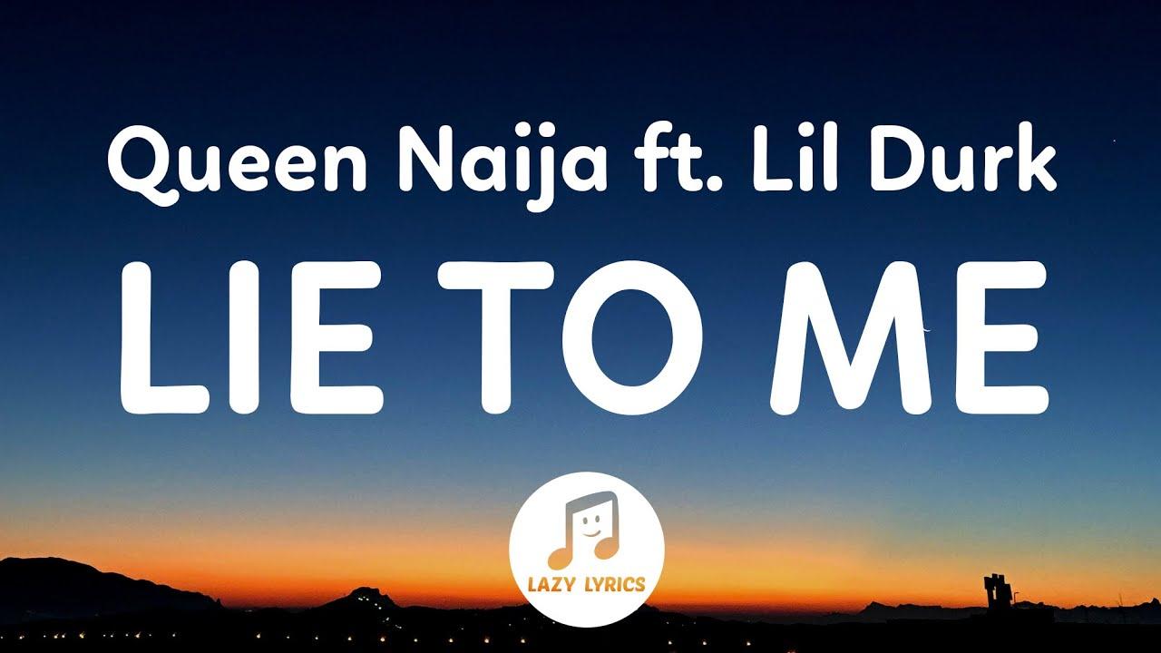 Download Queen Naija - Lie To Me (Lyrics) ft. Lil Durk