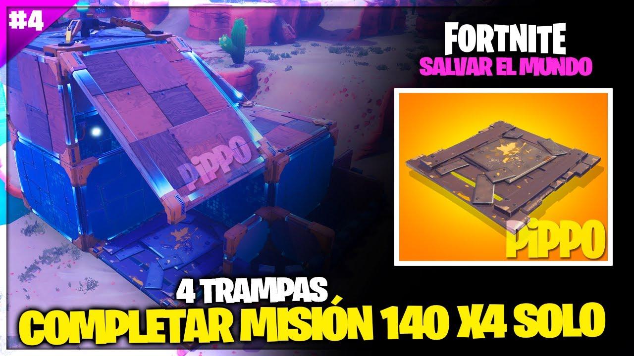 COMPLETAR MISIÓN 140 X4 SOLO #4 - 4 TRAMPAS - FORTNITE SALVAR EL MUNDO