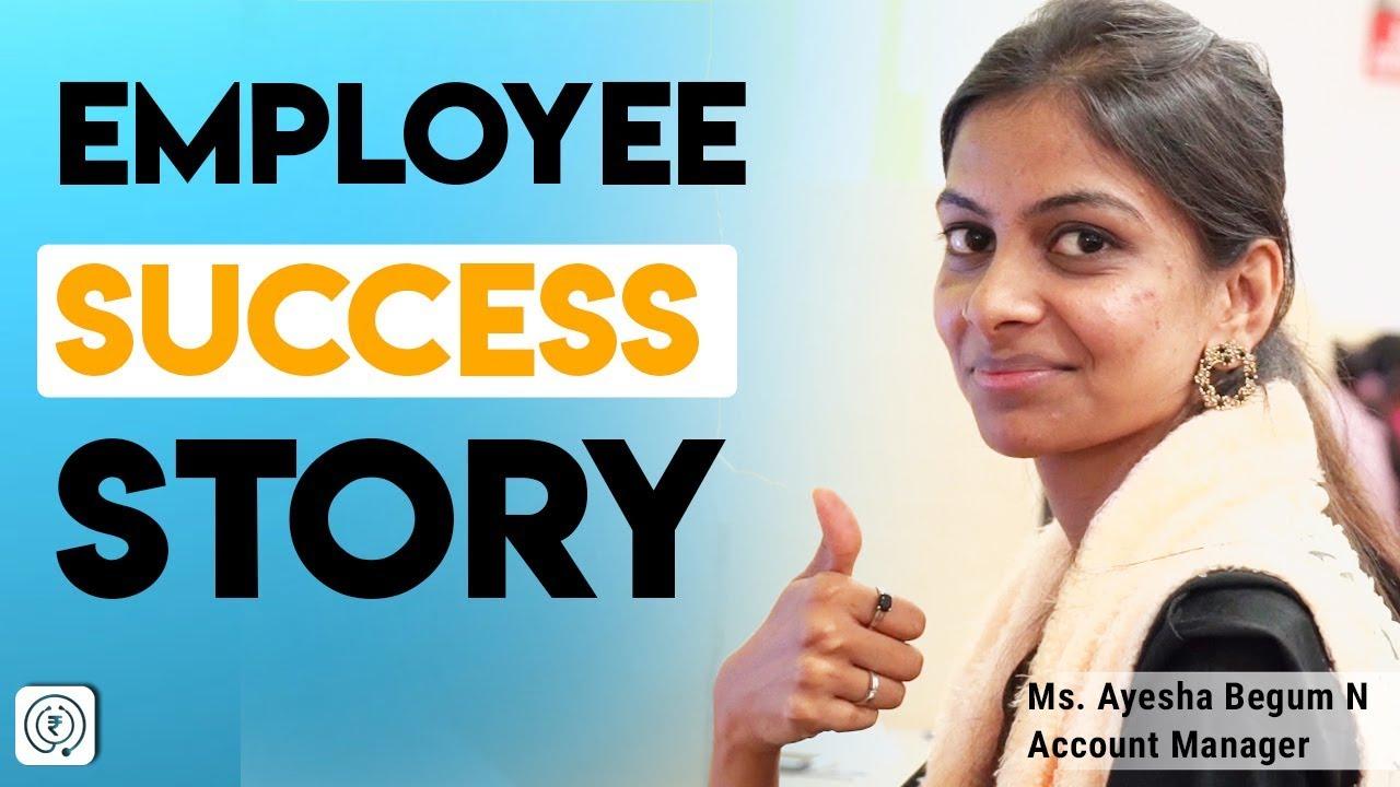 employee success story at indianmoney com ayesha begum n youtube