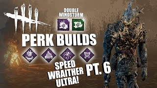 SPEED WRAITHER ULTRA! PT. 6 | Dead By Daylight THE WRAITH PERK BUILDS