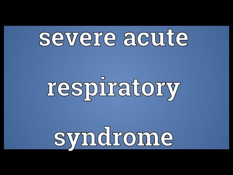 Severe acute respiratory syndrome Meaning