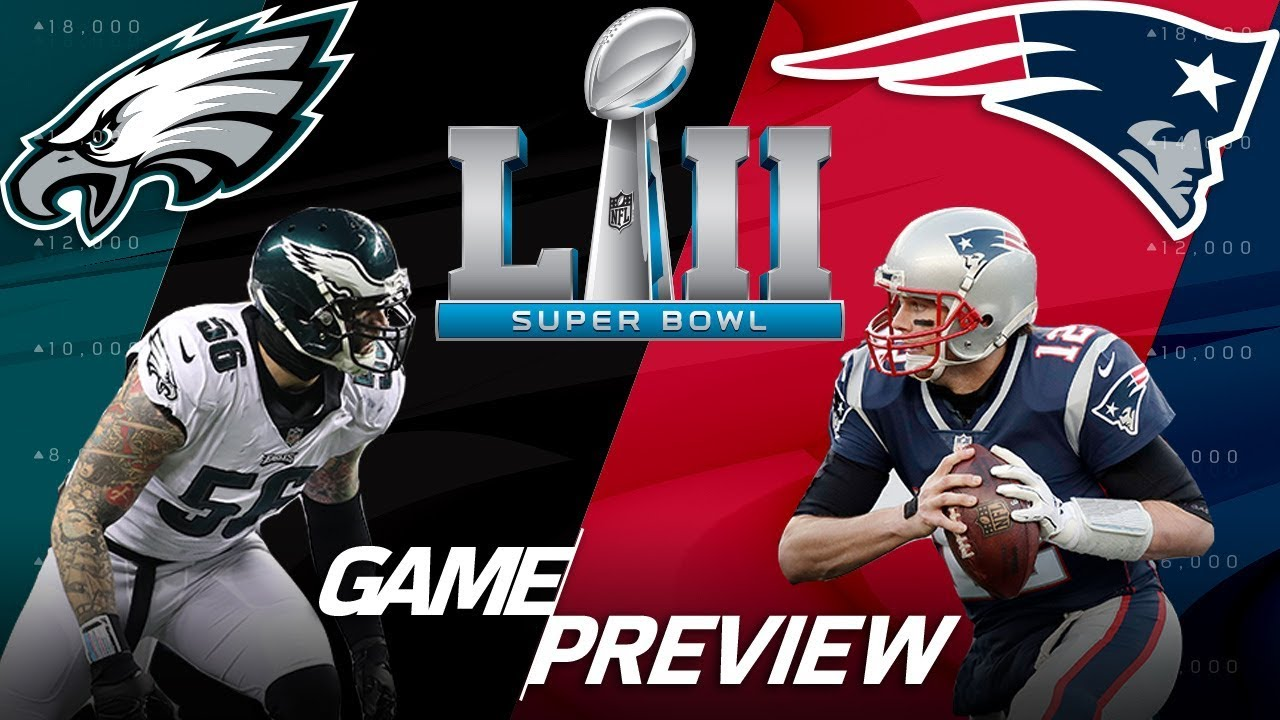 Eagles vs. Patriots: Why Super Bowl LII will be Won in the ...