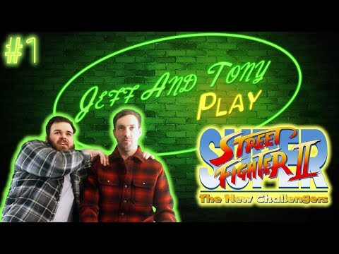 Jeff and Tony Play Super Street Fighter II | Episode 1: The Champ Is Here | Jeff Dye and Tony Reavis