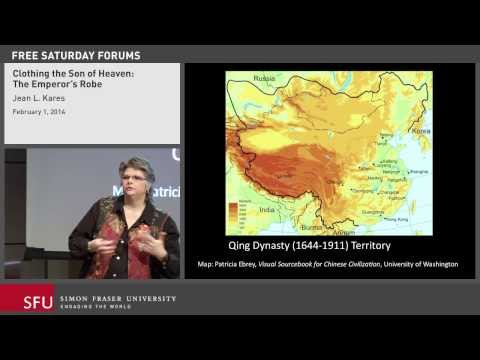 Clothing the Son of Heaven: The Emperor's Robe - Lecture at SFU