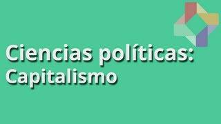 Capitalismo - Ciencias Políticas - Educatina