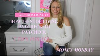 How to Stop Living Paycheck To Paycheck || SugarMamma.TV