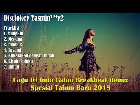 DJ Galau Indo Spesial Tahun Baru 2018 Paling Enak Sedunia
