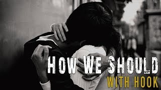 HOW WE SHOULD (w/Hook) - Very Sad Emotional Piano Rap Beat | Sad Piano Type Beat with hook MP3