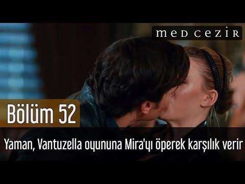 Medcezir 52.Bölüm | Yaman, Vantuzella oyununa Mira