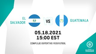 CBSC 2021   El Salvador vs Guatemala