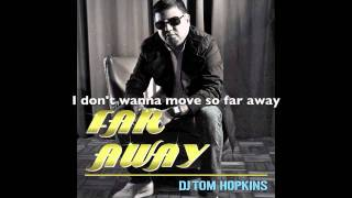 DJ Tom Hopkins   Far Away  Radio Edit