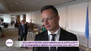 Szijjártó Péter: Magyarország elkötelezett az atomenergia békés felhasználása mellett