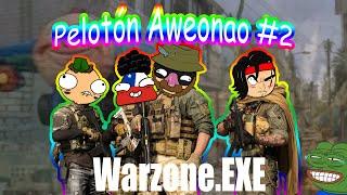 PELOTÓN AWEONAO EN WARZONE Ft.- @ElVallo