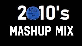 2010's mashup mix