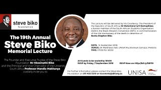 19th Annual Steve Biko Memorial Lecture - Delivered by President Matamela Cyril Ramaphosa - UNISA