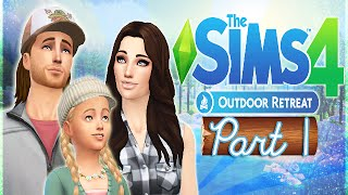 Let's Play The Sims 4: Outdoor Retreat (Part 1) - Welcome to Granite Falls!