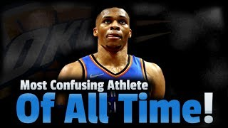 Why Russell Westbrook Is The Most Confusing Player In NBA History!