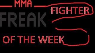 MMA Freak Fighter of the Week UFC Fight Night 110