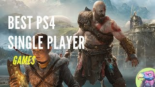 10 Best Ps4 Single Player Games | Who Said Single Player Is Dead?!