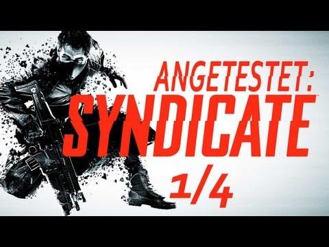 Angetestet: Syndicate [Deutsch/Full-HD] - Die erste Stunde 1/4