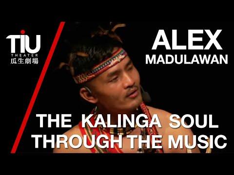The Kalinga Soul Through The Music of Alex Madullawan Tumapang