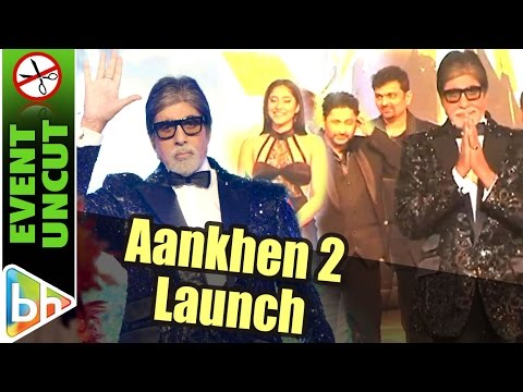 Aankhen 2 Launch | Event Uncut | Amitabh Bachchan | Arshad Warsi | Anees Bazmee