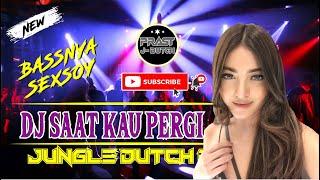 Download Mp3 DJ SAAT KAU PERGI BASSNYA SUPER KENCENG 2021