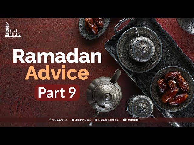 Ramadaan Advice with Dr. Bilal Philips - 09