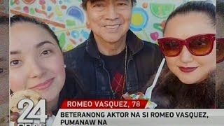24 Oras: Beteranong aktor na si Romeo Vasquez, pumanaw na