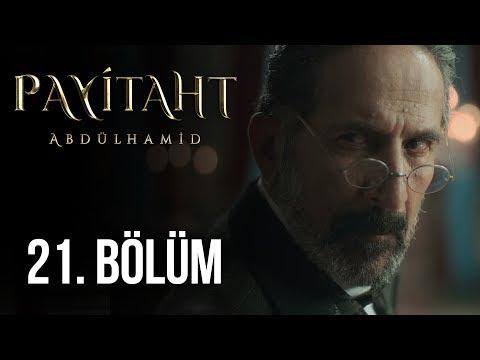 Payitaht Abdülhamid 21. Bölüm (HD)