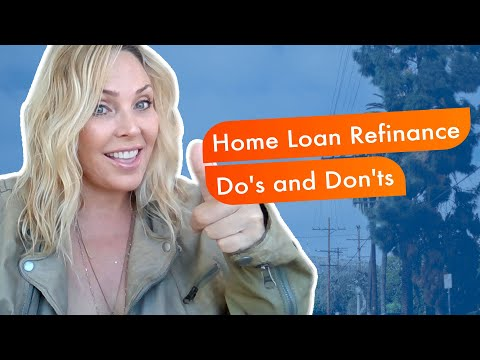 home-loan-refinance-do's-and-don'ts-in-california-|-best-mortgage-brokers-in-ca