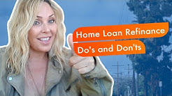 Home Loan Refinance Do's and Don'ts in California | Best Mortgage Brokers in CA