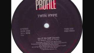 Twin Hype - Do It To The Crowd (Bonus Beats).wmv