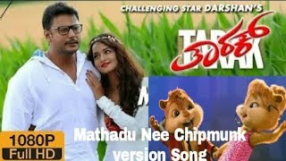 mathadu nee chipmunk Tarak Song | Darshan Tarak Song | Tarak chipmunk Spoof | Kannada chipmunks