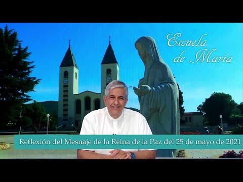 Escuela de María - Reflexión del mensaje de la Virgen María del 25 de mayo de 2021 desde Medjugorje