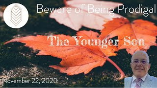 Beware of Being Prodigal - The Younger Son