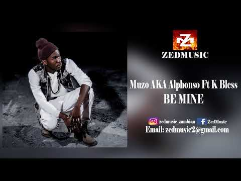 Muzo AKA Alphonso Ft K Bless Be Mine (Audio) ZEDMUSIC 2018