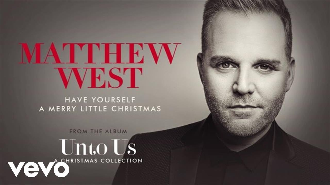 Matthew West - Have Yourself A Merry Little Christmas (Audio)