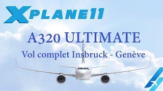 EN FRANÇAIS VOL A320 ULTIMATE XPLANE 11 LOWI / LSGG