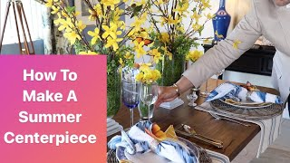 How To Make A Summer Centerpiece Fast     Easy Tablescape Ideas