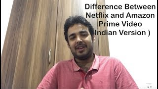 Difference between Netflix and Amazon prime Video ( Indian Version _