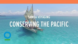 Samoa Voyaging sails out to conserve our Pacific Ocean | Conservation International